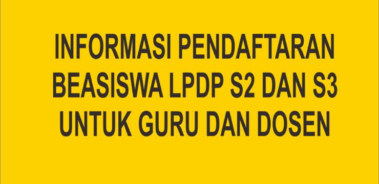 Informasi Pendaftaran Beasiswa LPDP S2 dan S3 untuk Guru dan Dosen