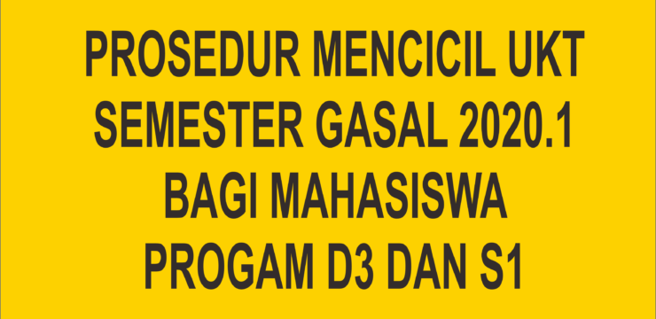 Prosedur Mencicil UKT Semester Gasal 2020.1 bagi Mahasiswa Progam D3 dan S1